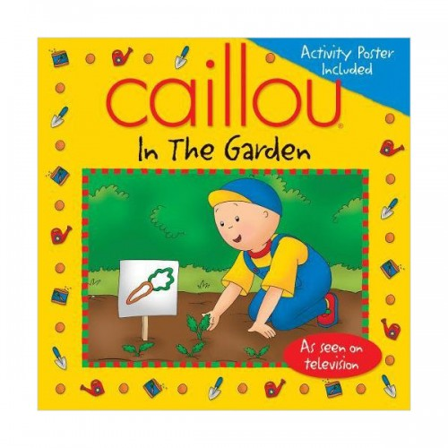 Caillou : In the Garden (Paperback)