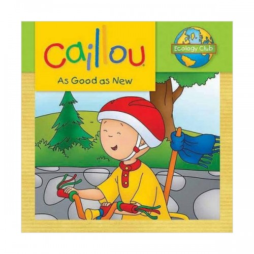 Caillou : As Good as New: Ecology Club (Paperback)