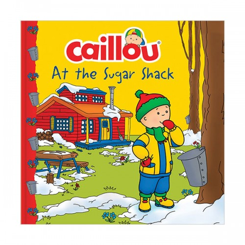Caillou at the Sugar Shack (Paperback)