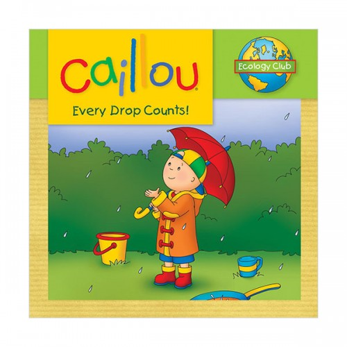 Caillou : Every Drop Counts (Paperback)