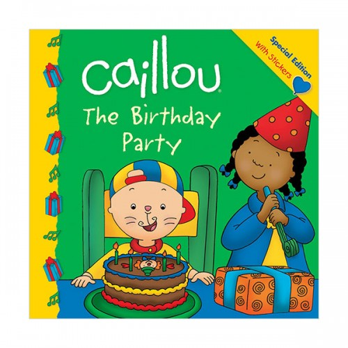 Caillou : The Birthday Party (Paperback)