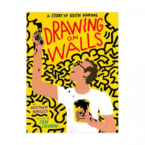 Drawing on Walls : A Story of Keith Haring (Hardcover)