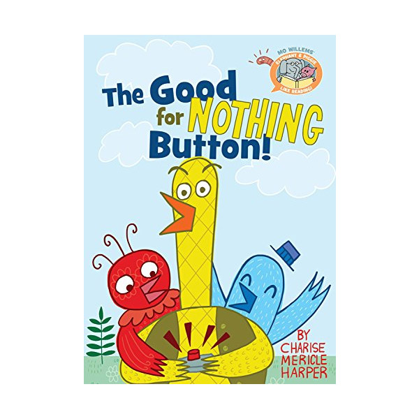 Elephant & Piggie Like Reading! The Good for Nothing Button! (Hardcover)