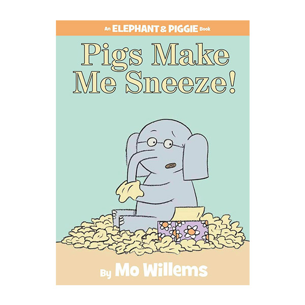 Elephant and Piggies : Pigs Make Me Sneeze! (Hardcover)