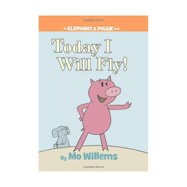 Elephant and Piggie : Today I Will Fly (Hardcover)