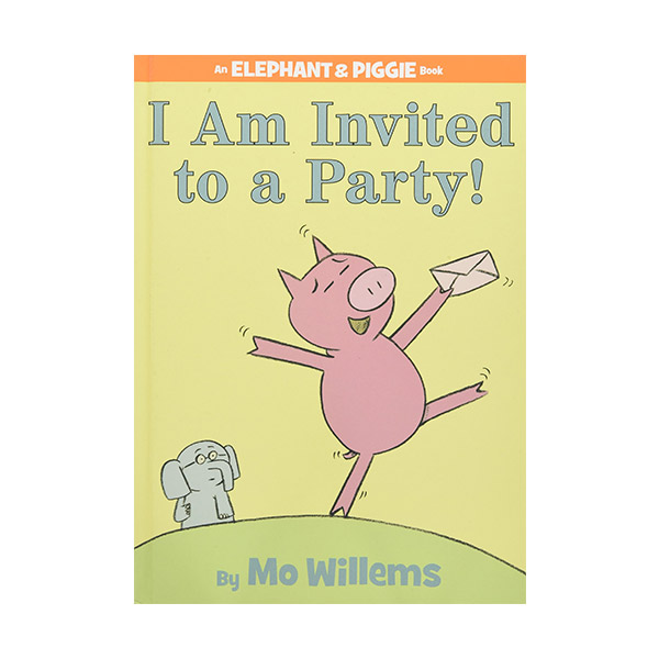 Elephant and Piggie : I Am Invited to a Party! (Hardcover)