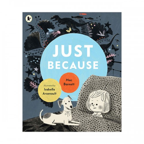Mac Barnett : Just Because (Paperback, 영국판)
