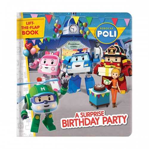 Robocar Poli : A Surprise Birthday Party (Board book)
