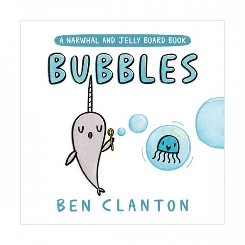 A Narwhal and Jelly : Bubbles (Board book)