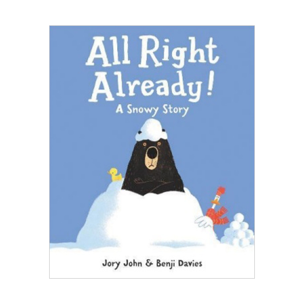 All Right Already! : A Snowy Story (Hardcover)