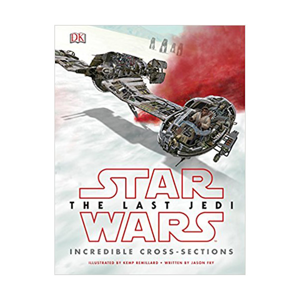Star Wars : The Last Jedi Incredible Cross-Sections (Hardcover)