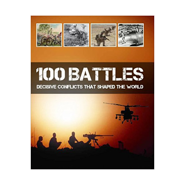 100 Battles That Shaped the World (Military Pockt Guide)