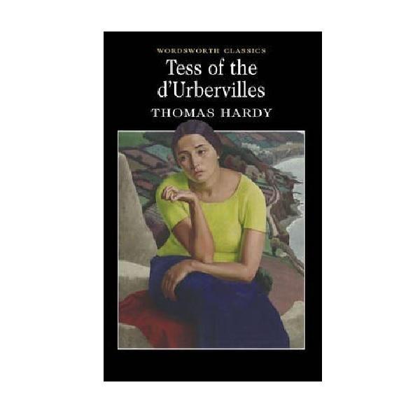 Wordsworth Classics: Tess of the d'Urbervilles (Paperback)