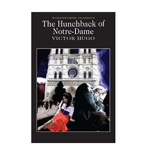 Wordsworth Classics: The Hunchback of Notre Dame (Paperback)