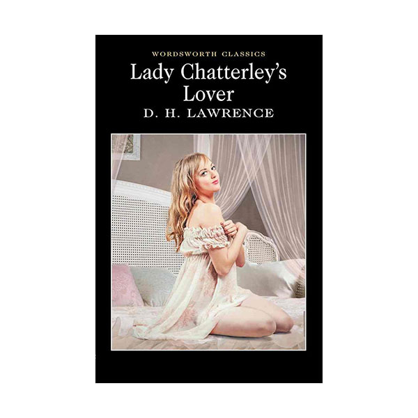 Wordsworth Classics: Lady Chatterley's Lover (Paperback)