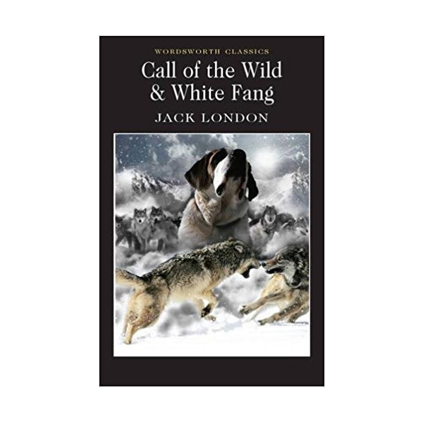 Wordsworth Classics: The Call of the Wild & White Fang (Paperback)