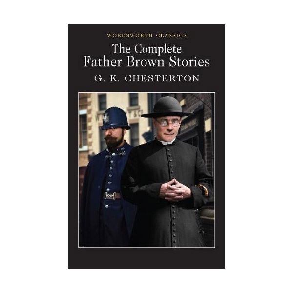 Wordsworth Classics: Father Brown Stories (Paperback)