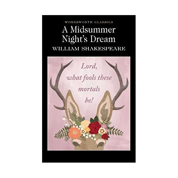 Wordsworth Classics : A Midsummer Night's Dream (Paperback)