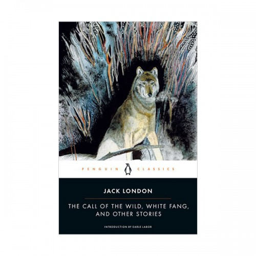 Penguin Classics : The Call of the Wild, White Fang, and Other Stories (Paperback)