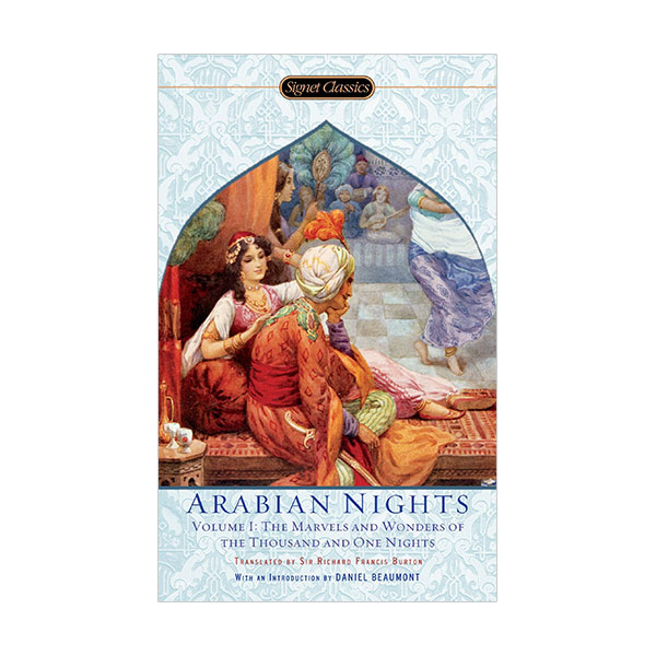 Signet Classics : The Arabian Nights, Volume I : The Marvels and Wonders of The Thousand and One Nights (Paperback)