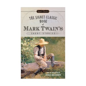 Signet Classics : The Signet Classic Book of Mark Twain's Short Stories : 마크 트웨인 단편선 (Mass Market Paperback)