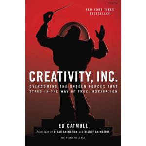Creativity, Inc. : Overcoming the Unseen Forces That Stand in the Way of True Inspiration (Paperback / EXP)