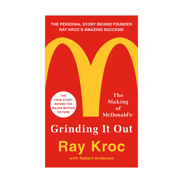 Grinding It Out : The Making of McDonalds (Paperback)