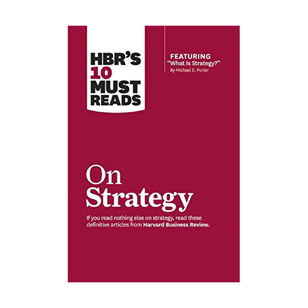 HBR's 10 Must Reads: on Strategy (including featured article