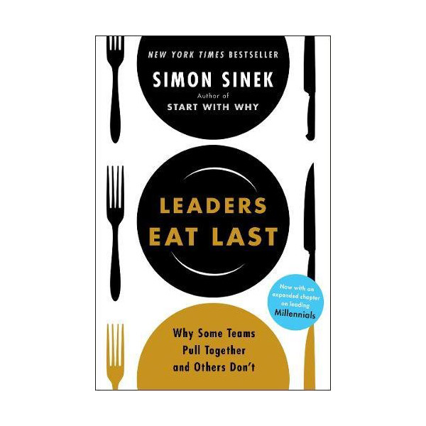 Leaders Eat Last : Why Some Teams Pull Together and Others Don't (Paperback, 영국판)