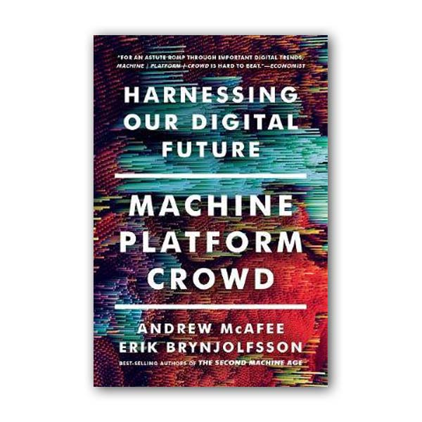 Machine, Platform, Crowd: Harnessing Our Digital Future (Paperback)