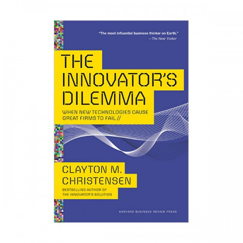 The Innovator's Dilemma : When New Technologies Cause Great Firms to Fail (Paperback)