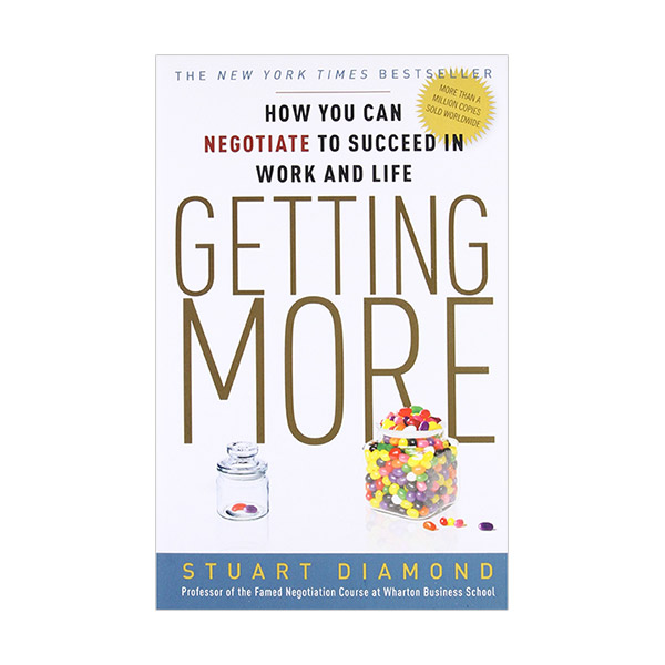 Getting More : How You Can Negotiate to Succeed in Work and Life(Paperback)