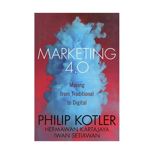 Marketing 4.0 : Moving from Traditional to Digital (Hardcover)
