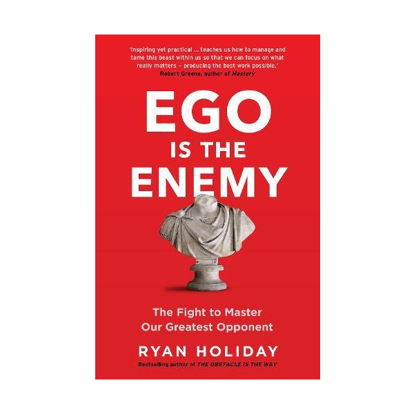 Ego is the Enemy (Paperback)