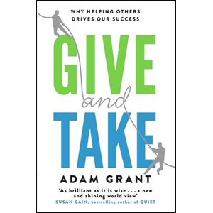 Give and Take : A Revolutionary Approach to Success (Paperback)