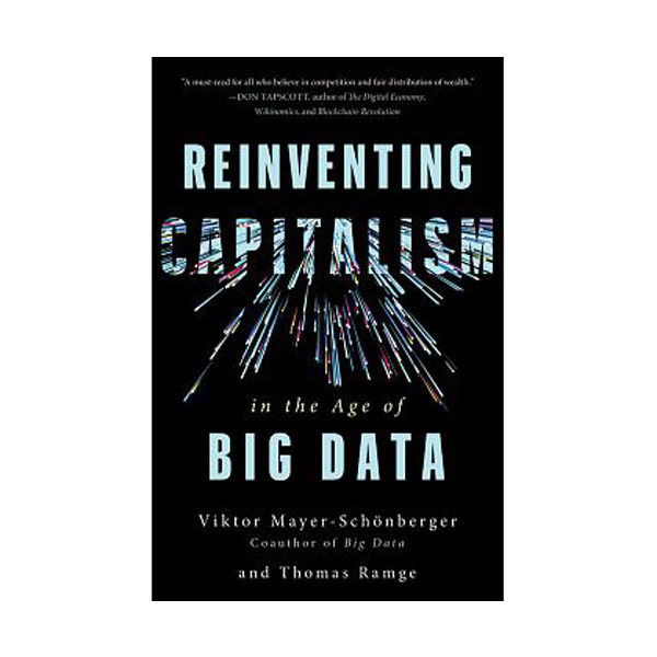 Reinventing Capitalism In The Age Of Big Data (Paperback)