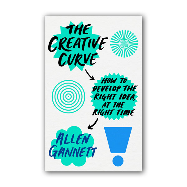 The Creative Curve : How to Develop the Right Idea, at the Right Time (Paperback, 영국판)