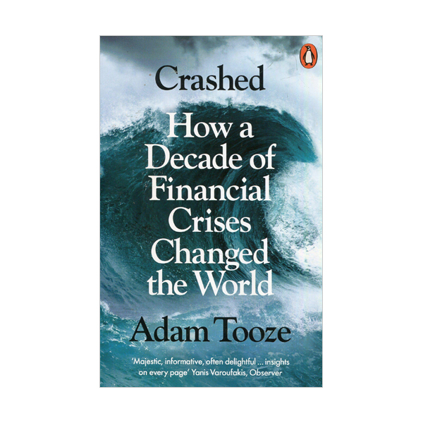 Crashed : How a Decade of Financial Crises Changed the World (Paperback, 영국판)
