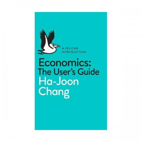 Economics : The User's Guide : 장하준의 경제학 강의 (Paperback)
