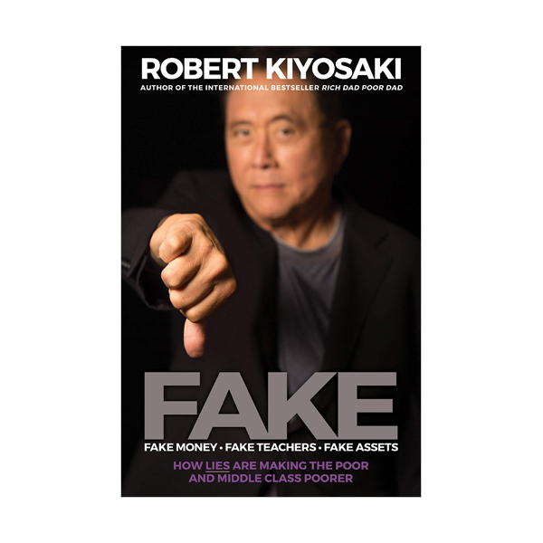 FAKE : Fake Money, Fake Teachers, Fake Assets: How Lies Are Making the Poor and Middle Class Poorer (Paperback)
