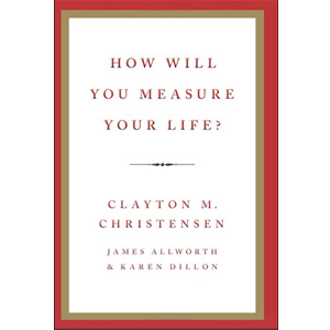 How Will You Measure Your Life? (Paperback)