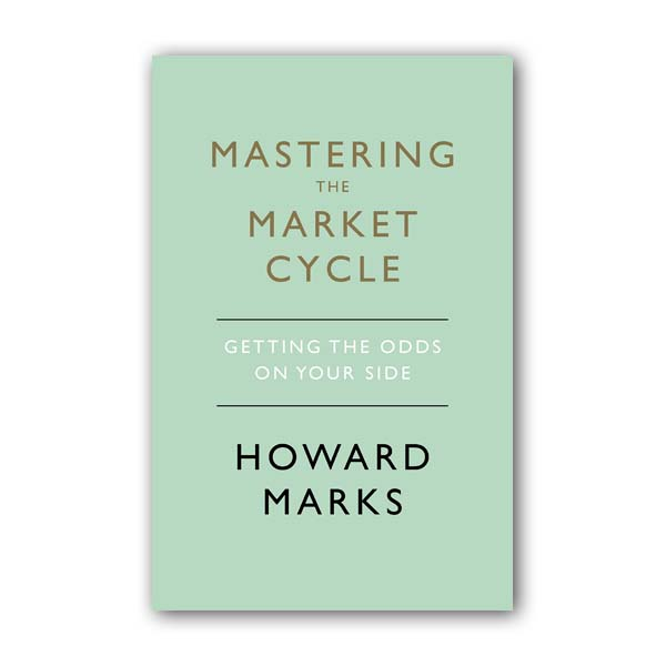 Mastering The Market Cycle: Getting the odds on your side (Hardcover, 영국판)