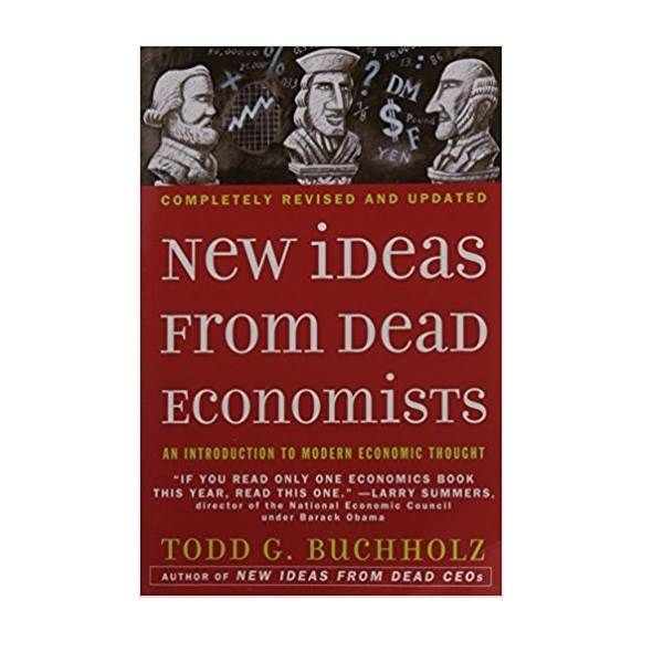 New Ideas from Dead Economists: An Introduction to Modern Economic Thought (Paperback, Revised & Updated Edition)
