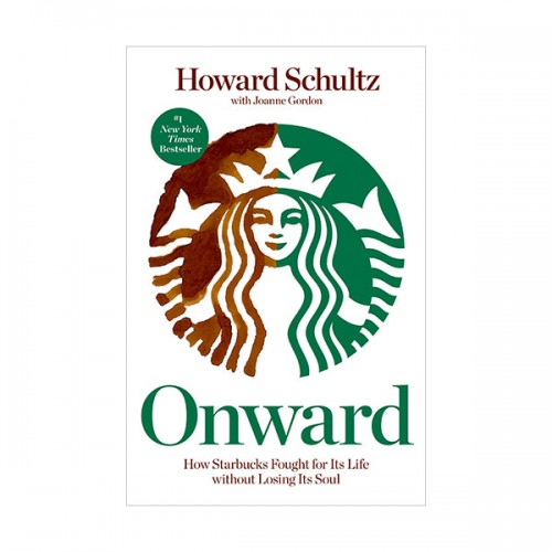 Onward : How Starbucks Fought for Its Life Without Losing Its Soul(Paperback)
