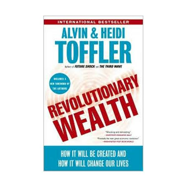 Revolutionary Wealth: How It Will Be Created and How It Will Change Our Lives (Paperback)