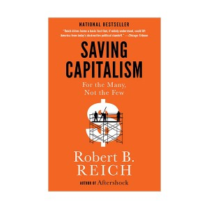 Saving Capitalism : For the Many, Not the Few (Paperback)