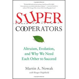 SuperCooperators: Altruism, Evolution, and Why We Need Each Other to Succeed (Paperback)