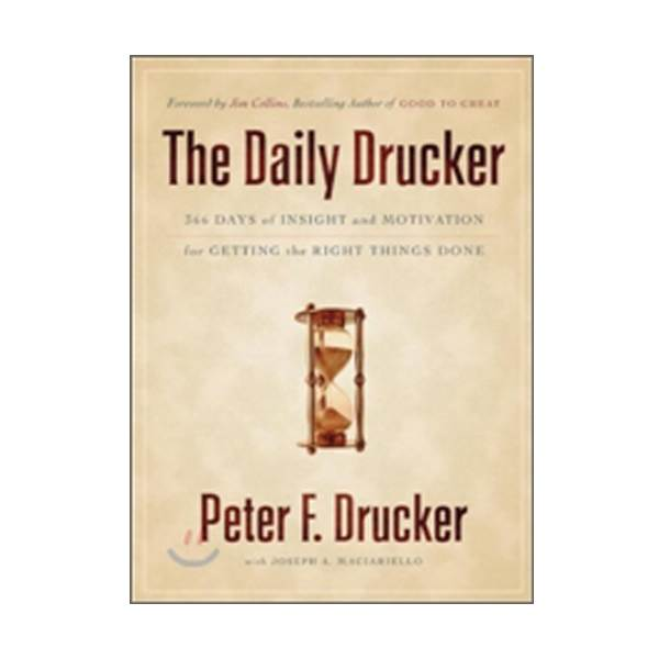 The Daily Drucker: 366 Days of Insight and Motivation for Getting the Right Things Done (Paperback)