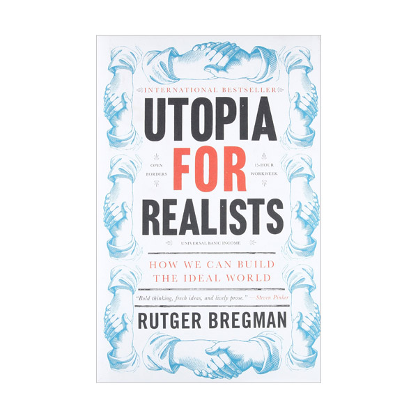 Utopia for Realists: How We Can Build the Ideal World (Hardcover)
