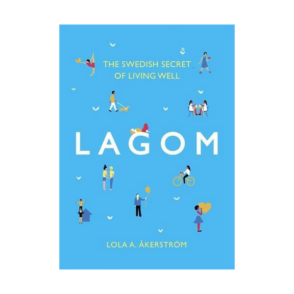 Lagom : The Swedish Secret of Living Well (Hardcover)